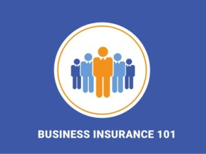 Business Insurance 101 What You Need to Know 2